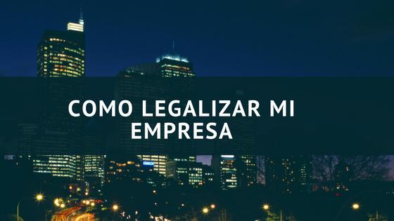 como legalizar mi empresa
